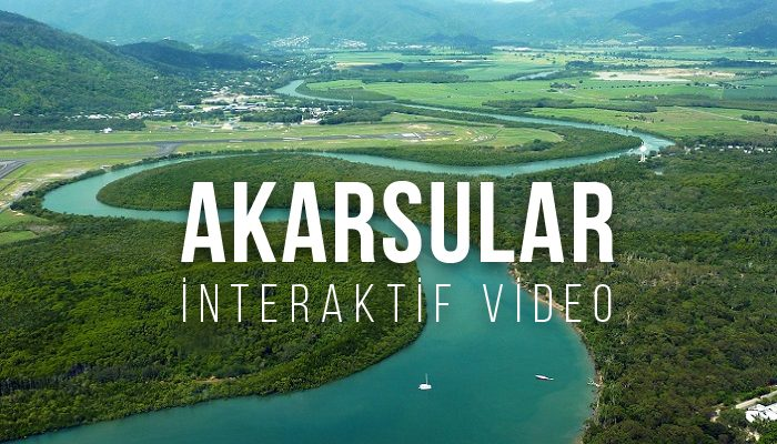 Akarsular (İnteraktif Video)